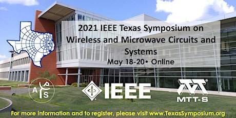 2021 IEEE Texas Symposium on Wireless and Microwave Circuits and Systems tickets