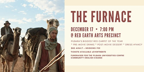 The Furnace Pilbara Premiere - Fundraiser - REAP Karratha tickets