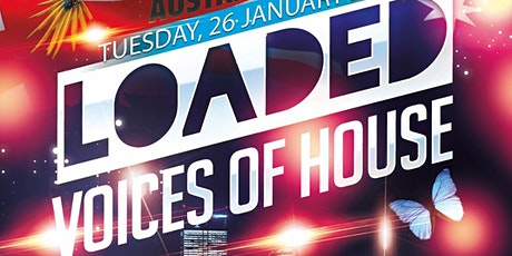 LOADED voices of house tickets