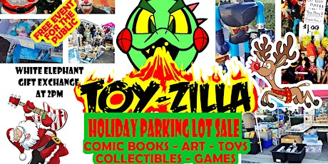 DECEMBER TOY-ZILLA SALE #11 Collectibles - Toys -  Comics FREE EVENT! tickets