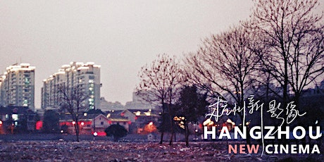 Hangzhou New Cinema | Double-Bill Screening by Frank Fang | UK Premiere tickets