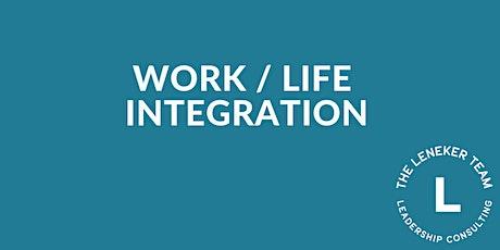 Work Life Integration (not balance!) tickets