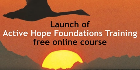 Launch of Active Hope Foundations Training Free Online Course biglietti