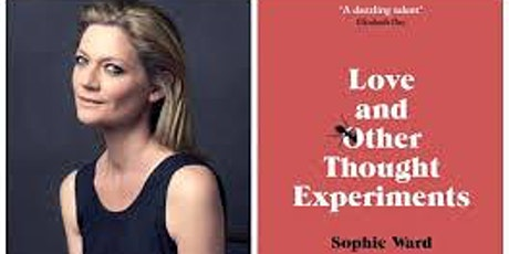 (Online) Pop-Up Book Group, Sophie Ward: LOVE AND OTHER THOUGHT EXPERIMENTS tickets