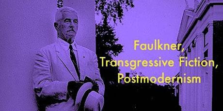 Faulkner, Transgressive Fiction, Postmodernism tickets