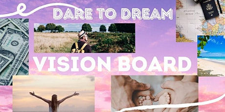 Do YOU Dare to Dream,  Laws of Attraction Dream Vision Board Workshop tickets