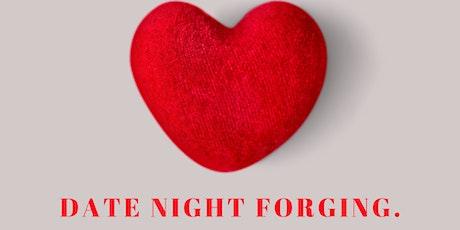 Date Night Forging ❤ tickets
