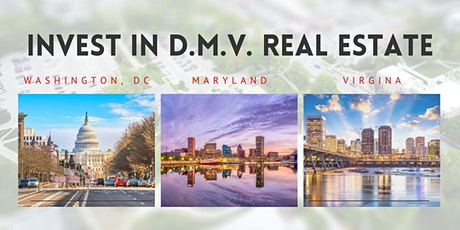 Invest in D.M.V. REAL ESTATEan  Introduction - (RE investing community) tickets