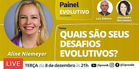 Painel Evolutivo - Quais São Seus Desafios Evolutivos? ingressos