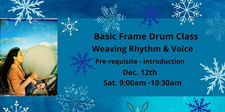 Frame Drum Class Weaving Rhythm & Voice Dec. 12th only tickets