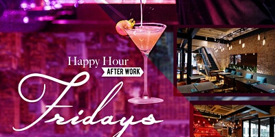 UNLIMITED HAPPY HOUR | LATIN FRIDAYS AFTER WORK