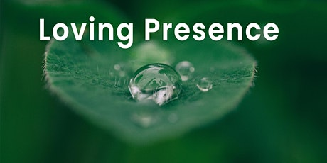 Loving Presence | Online event tickets