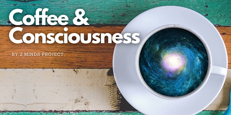 Coffee & Consciousness tickets