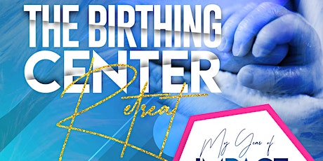 The Birthing Place Retreat tickets