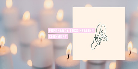 Pregnancy Loss Healing Ceremony- January tickets