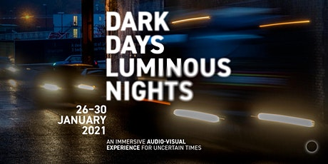 Dark Days, Luminous Nights – 26 January 2021 tickets