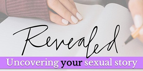 REVEALED: Uncovering Your Sexual Story tickets