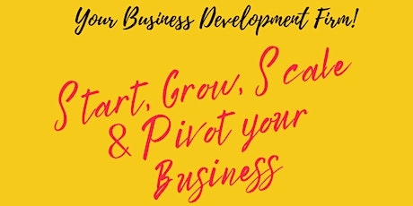 Start, Grow, Scale & Pivot Your Business tickets