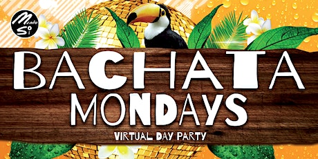"BACHATA MONDAYS ""Virtual Radio Show"" tickets"