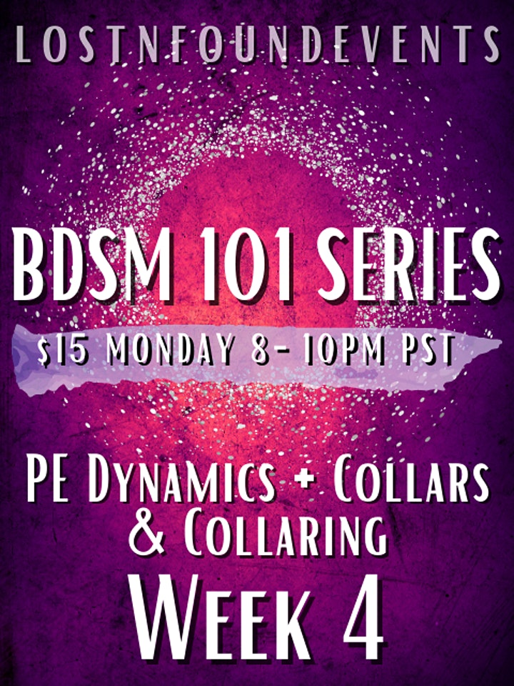 LnF Events: BDSM 101 class Week #4: Power Exchange dynamics! image