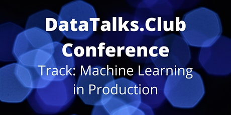 DataTalks.Club Conference: ML in production tickets