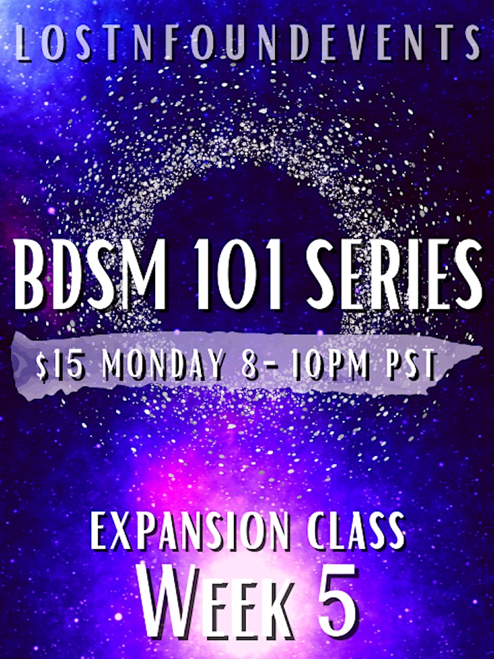 ONLINE* LnF Events: BDSM 101 EXPANSION Class!  *Submission & Anxiety! image