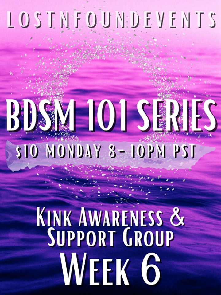 LnF Events: BDSM 101 Week #6 - SoCal Kink Awareness and Support Group! image