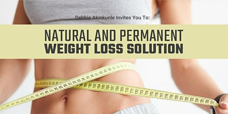 Weight Loss Solution That Works (Natural & Permanent) tickets