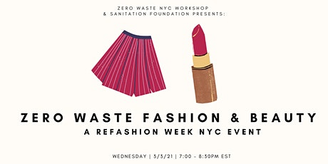 Zero Waste Fashion & Beauty: A ReFashion Week NYC Event tickets