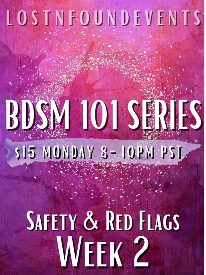 STREAMING! -LnF Events: BDSM 101 class March 8th! WEEK 2:  Safety! image