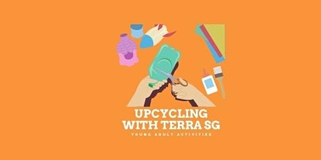 [2021, Term 1] YAA! Upcycling Workshop with Terra SG tickets