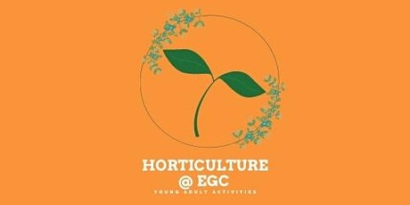 [2021, Term 1] YAA! Horticulture @ Edible Garden City tickets