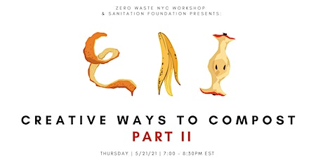Creative Ways to Compost Part II - NYC Food Waste Fair Event! Tickets
