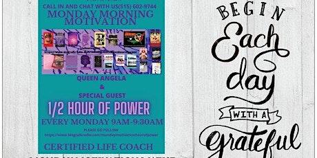 MOTIVATIONAL MONDAY 1/2 HOUR OF P.O.W.E.R tickets