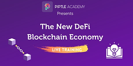 The New DeFi Blockchain Economy - Live Training Course tickets