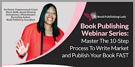 Book Publishing Webinar Series: 10 Step Process to Write and Publish a Book tickets