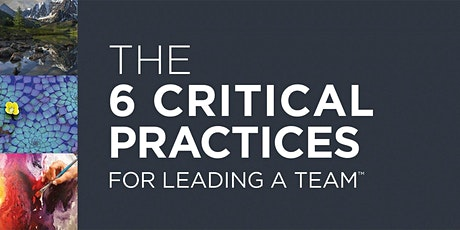 The 6 Critical Practices for Leading a Team tickets