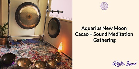 Aquarius New Moon Cacao + Sound Meditation Gathering tickets