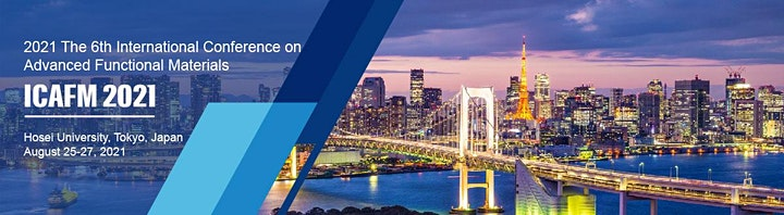 The 6th Intl. Conference on Advanced Functional Materials (ICAFM 2021) image