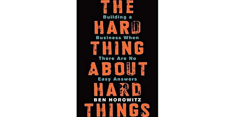 Book Review & Discussion : The Hard Thing About Hard Things tickets