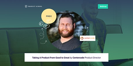 Webinar: Taking a Product From Good to Great by Centercode Product Director tickets