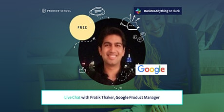 Live Chat with Google Product Manager tickets