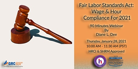 Fair Labor Standards Act: Wage & Hour Compliance For 2021 tickets