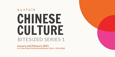 Chinese Culture Bite-sized : Series 1 - with Kynfolk tickets