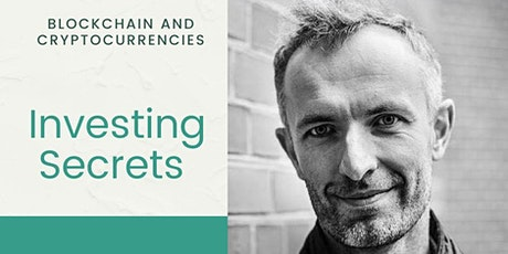 Secrets of investing - Blockchain and cryptocurrencies. tickets