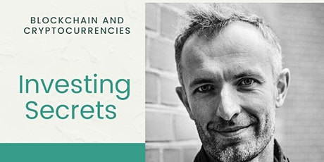 Secrets of investing - Blockchain and cryptocurrencies tickets