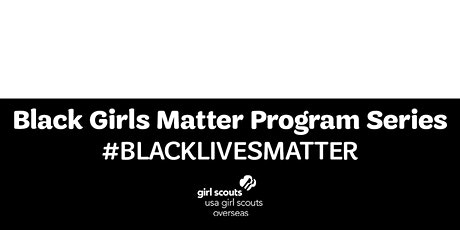 Black Girls Matter: Girl Scouts for Black Lives tickets