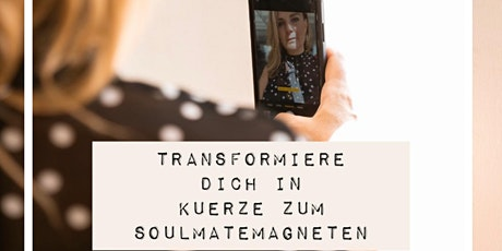 Workshop Transformation - Werde zum Soulmatemagneten Tickets