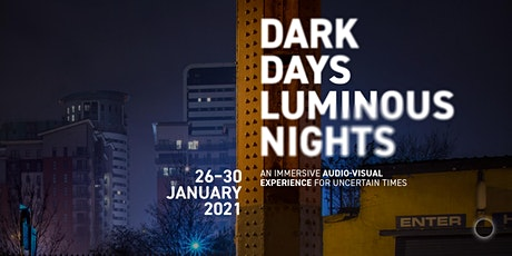 Dark Days, Luminous Nights – 27 January 2021 tickets