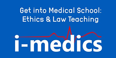 Get into Medical School: Ethics & Law Teaching tickets